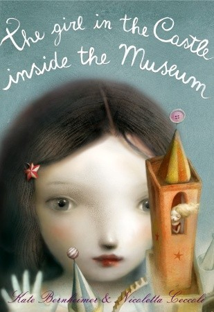 The Girl in the Castle Inside the Museum by Kate Bernheimer, Nicoletta Ceccoli