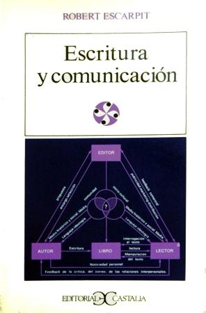 Escritura y comunicación by Robert Escarpit