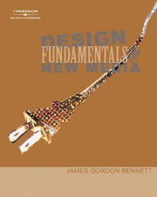 Design Fundamentals for New Media by James Gordon Bennett