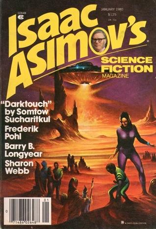 Isaac Asimov's Science Fiction Magazine, January 1980 (Asimov's Science Fiction, #23) by Frederik Pohl, Barry B. Longyear, F. Gwynplaine MacIntyre, W.T. Quick, Christine Watson, Sharon Webb, Arlan Andrews Sr., Erwin S. Strauss, Martin Gardner, S.P. Somtow, Isaac Asimov, George H. Scithers, Baird Searles, Somtow Sucharitkul, Fan D. Ango, Jerry Craven