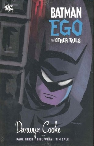 Batman: Ego and Other Tails by Tim Sale, Bill Wray, Darwyn Cooke, Paul Grist