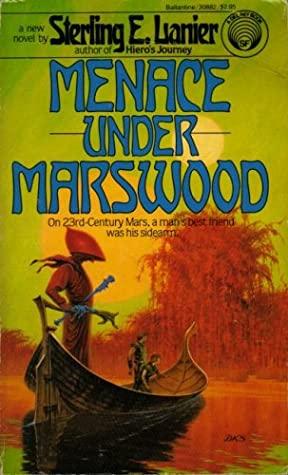 Menace Under Marswood by Sterling E. Lanier