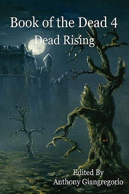 Book Of The Dead 4: Dead Rising by Tony Schaab