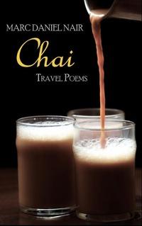 Chai: Travel Poems by Marc Nair