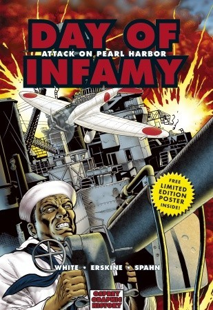 Day of Infamy: Attack on Pearl Harbor by Steve White, Gary Erskine, Jerrold Spahn