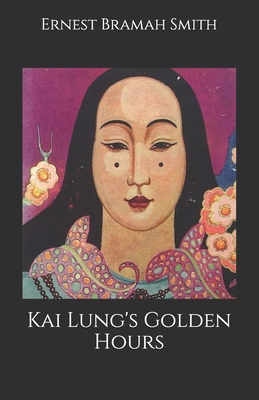 Kai Lung's Golden Hours by Ernest Bramah Smith