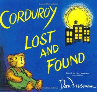 Corduroy Lost and Found by Don Freeman, B.G. Hennessy, Jody Wheeler