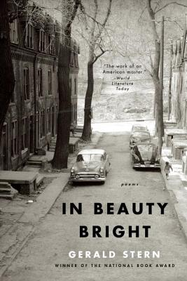 In Beauty Bright: Poems by Gerald Stern