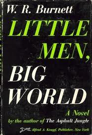 Little Men, Big World by W.R. Burnett