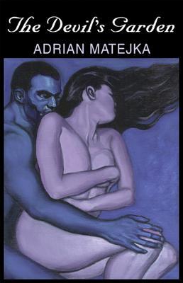 The Devil's Garden by Adrian Matejka
