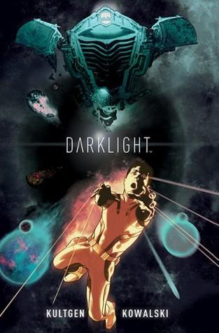 Darklight by Piotr Kowalski, Chad Kultgen