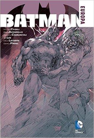 Batman: Europa by Diego Latorre, Jim Lee, Brian Azzarello, Gérald Parel, Guiseppe Camuncoli, Matteo Casali