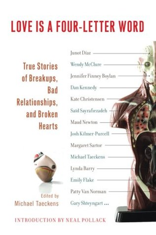 Love Is a Four-Letter Word: True Stories of Breakups, Bad Relationships, and Broken Hearts by Michael Taeckens, Neal Pollack