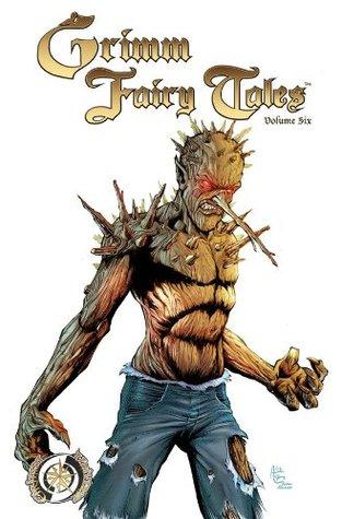 Grimm Fairy Tales Volume 6 by Nei Ruffino, Raven Gregory, Dave Hoover, Romano Molenaar, David Seidman, Joe Brusha, Dan Wickline, Ralph Tedesco