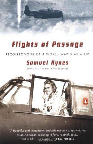 Flights of Passage: Recollections of a World War II Aviator by Samuel Hynes