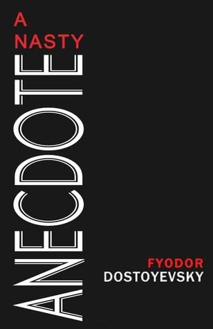 A Nasty Anecdote by Fyodor Dostoyevsky