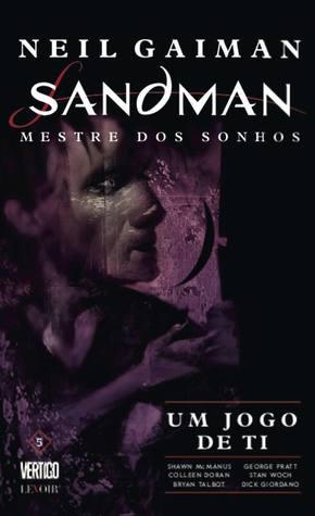 The Sandman: Um Jogo de Ti by Neil Gaiman