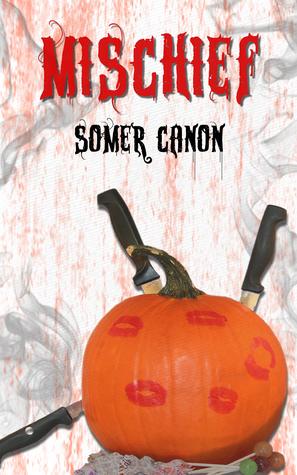 Mischief by Somer Canon