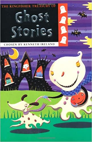 The Kingfisher Treasury Of Ghost Stories by Kenneth Ireland