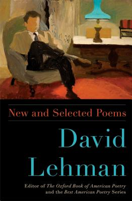 New and Selected Poems by David Lehman