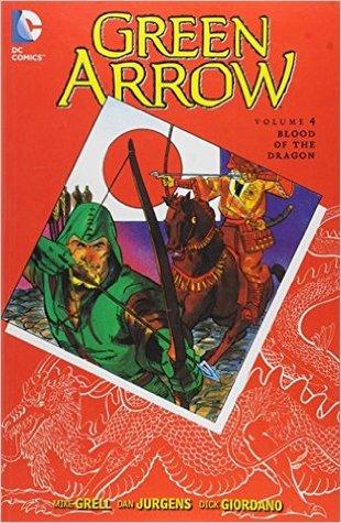 Green Arrow, Vol. 4: Blood of The Dragon by J.J. Birch, Trevor Von Eeden, Dan Jurgens, Mike Grell