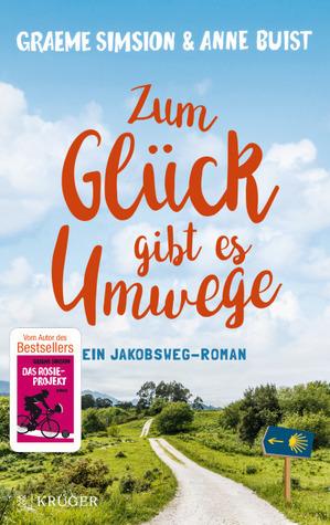 Zum Glück gibt es Umwege by Graeme Simsion, Anne Buist
