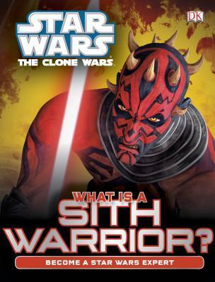 Star Wars: The Clone Wars: What Is a Sith Warrior? by Glenn Dakin