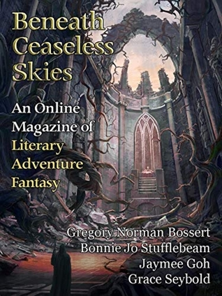 Beneath Ceaseless Skies Issue #262 by Bonnie Jo Stufflebeam, Jaymee Goh, Gregory Norman Bossert, Scott H. Andrews, Grace Seybold