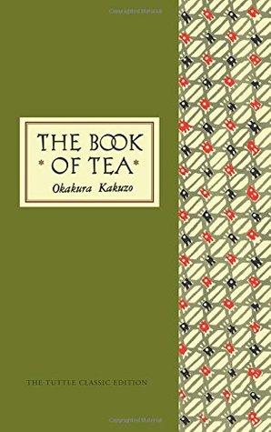 The Book of Tea by Elise Grilli, Kakuzō Okakura