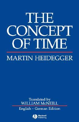 The Concept of Time by William McNeill, Martin Heidegger