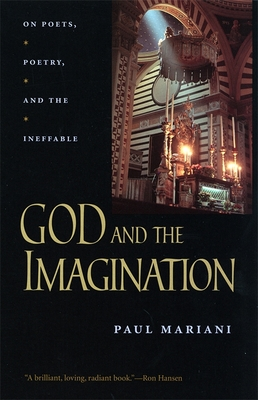 God and the Imagination: On Poets, Poetry, and the Ineffable by Paul Mariani