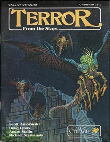 Terror from the Stars by Scott Aniolowski, Scott David Aniolowski, Doug Lyons, Andre Stalin, Michael Szymanski