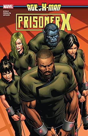 Age of X-Man: Prisoner X by German Peralta, Patch Zircher, Vita Ayala