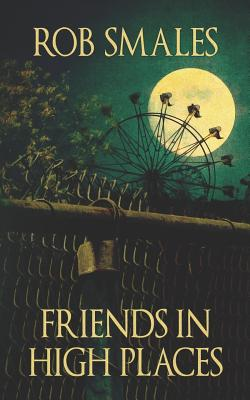 Friends in High Places by Rob Smales