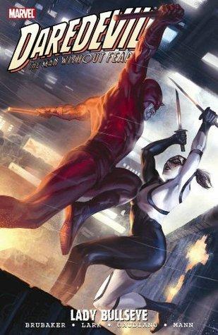 Daredevil, Volume 19: Lady Bullseye by Matt Hollingsworth, Ed Brubaker, Chris Eliopoulos, Clay Mann, Stefano Gaudiano, Tonci Zonjic, Michael Lark, Marko Djurdjevic