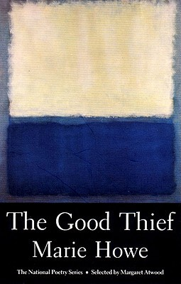 The Good Thief by Marie Howe