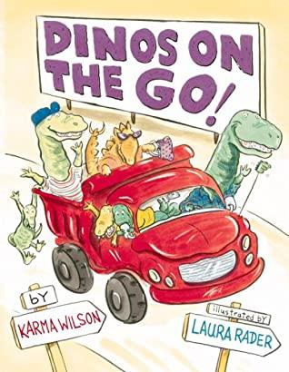 Dinos on the Go by Karma Wilson, Laura Rader