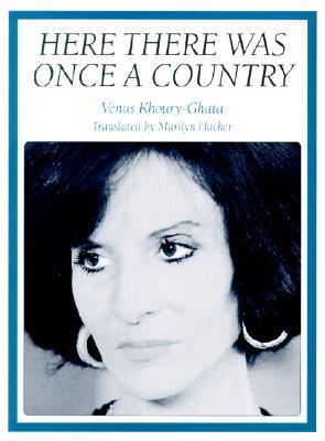 Here There Was Once a Country by Marilyn Hacker, Vénus Khoury-Ghata