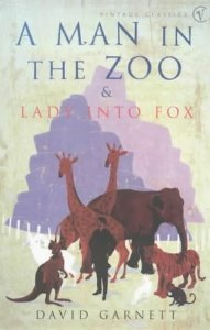 A Man In The Zoo & Lady into Fox by David Garnett