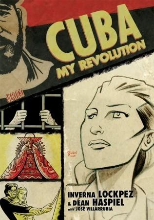 Cuba: My Revolution by Inverna Lockpez, José Villarrubia, Dean Haspiel