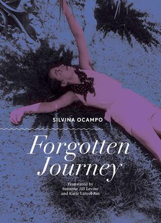 Forgotten Journey by Katie Lateef-Jan, Jessica Powell, Silvina Ocampo, Suzanne Jill Levine