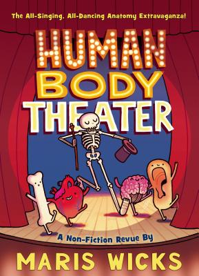 Human Body Theater: A Non-Fiction Revue by Maris Wicks