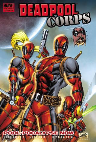 Deadpool Corps, Volume 1: Pool-Pocalypse Now by Victor Gischler, Rob Liefeld