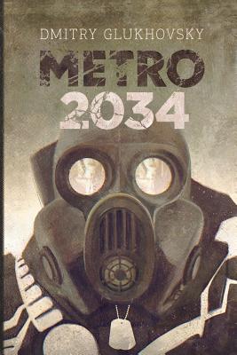 Metro 2034: Illustrated edition by Dmitry Glukhovsky