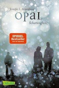 Opal. Schattenglanz by Jennifer L. Armentrout