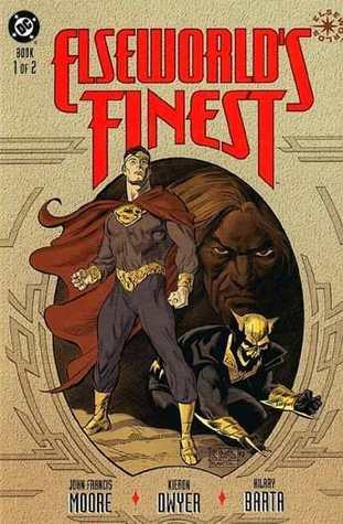 Elseworld's Finest: Book 1 of 2 by Hilary Barta, John Francis Moore, Kieron Dwyer