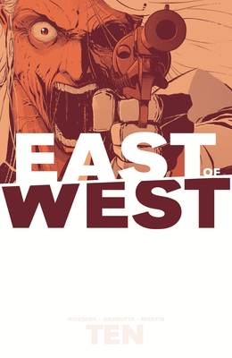 East of West, Vol. 10 by Nick Dragotta, Jonathan Hickman