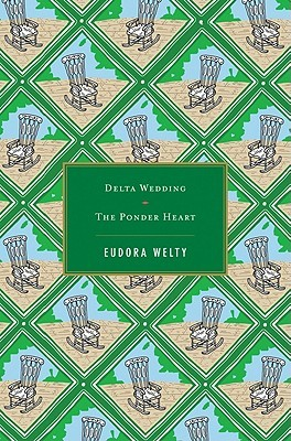 Delta Wedding / The Ponder Heart by Eudora Welty