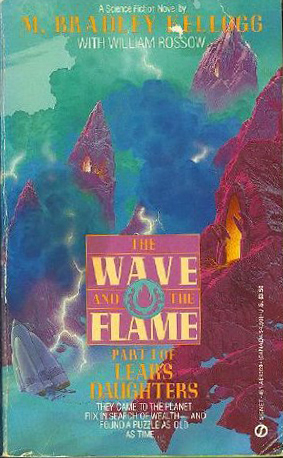 The Wave and the Flame by William B. Rossow, Marjorie B. Kellogg
