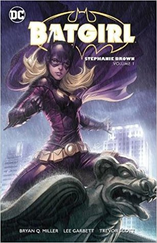 Batgirl: Stephanie Brown, Volume 1 by Bryan Q. Miller, Lee Garbett